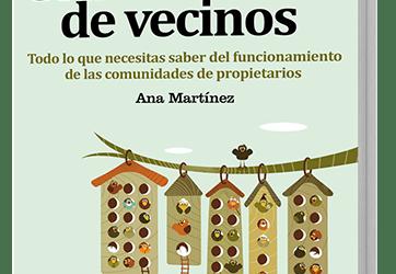 Ya esta disponible el GuíaBurros: Comunidades de Vecinos, de la autora Ana Martínez.